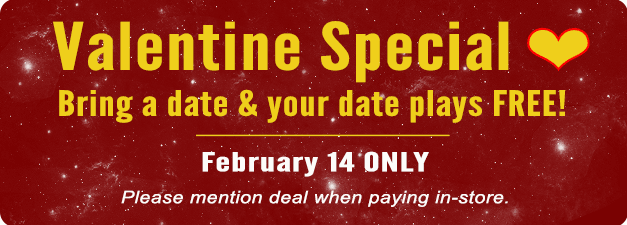 Bring a date, and your date plays FREE - February 14 ONLY - Mention deal when paying