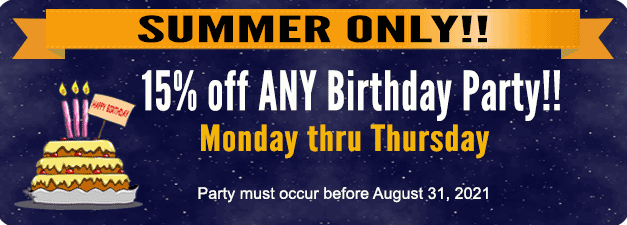 15% off of any Birthday Party package Monday - Thursday