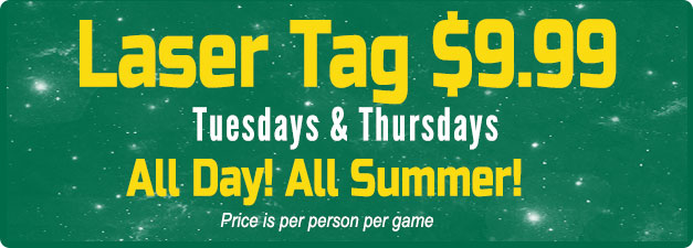 Laser Tag $9.99/game/person on Tuesdays and Thursdays