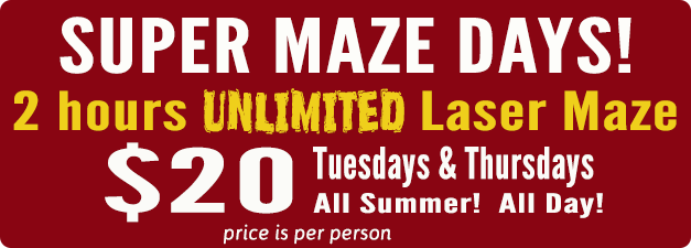 Super Maze Day - Unlimited Maze games $20 on Tuesdays and Thursdays